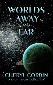Worlds Away and Far